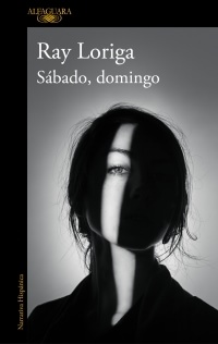 Ray Loriga: Sábado, domingo